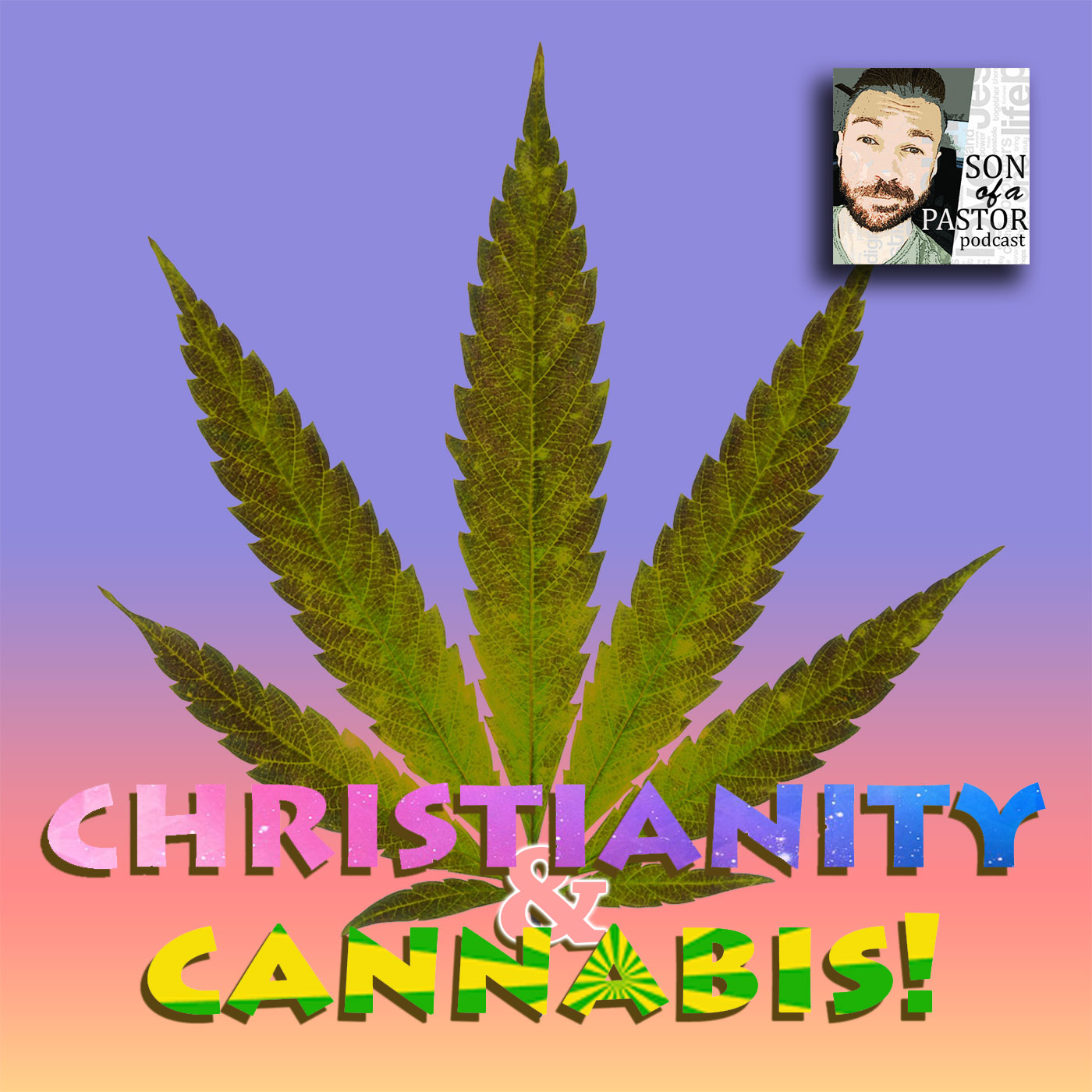 Christianity and Cannabis! - Episode 28