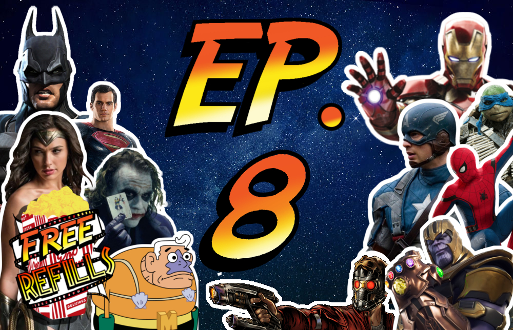Free Refills Podcast: Ep. #8 Superhero Movies (Part 1) - Movie Podcast