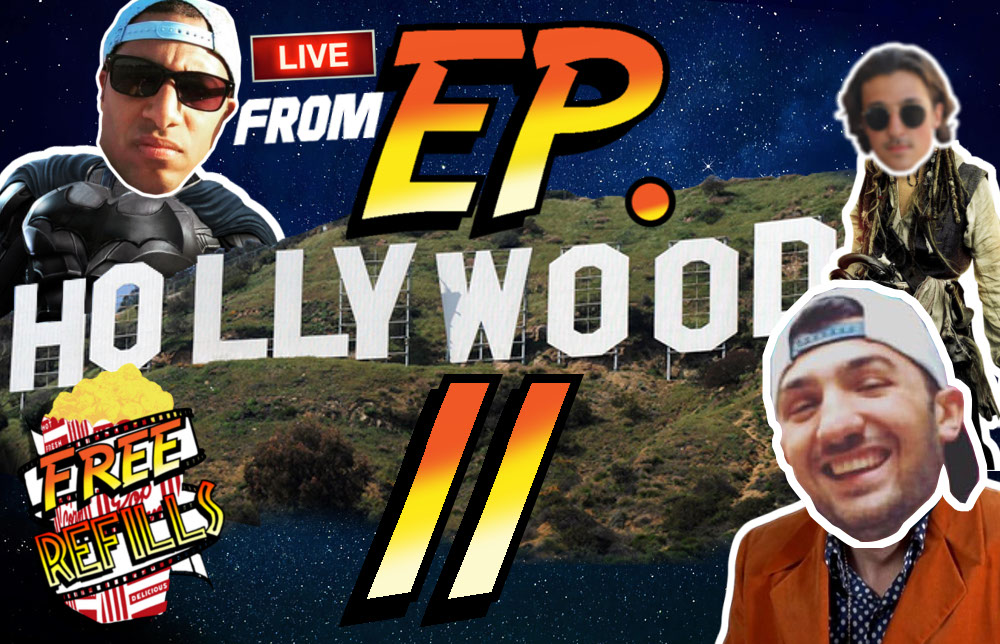 Free Refills Podcast: Ep. #11 LIVE FROM HOLLYWOOD! -Movie Podcast