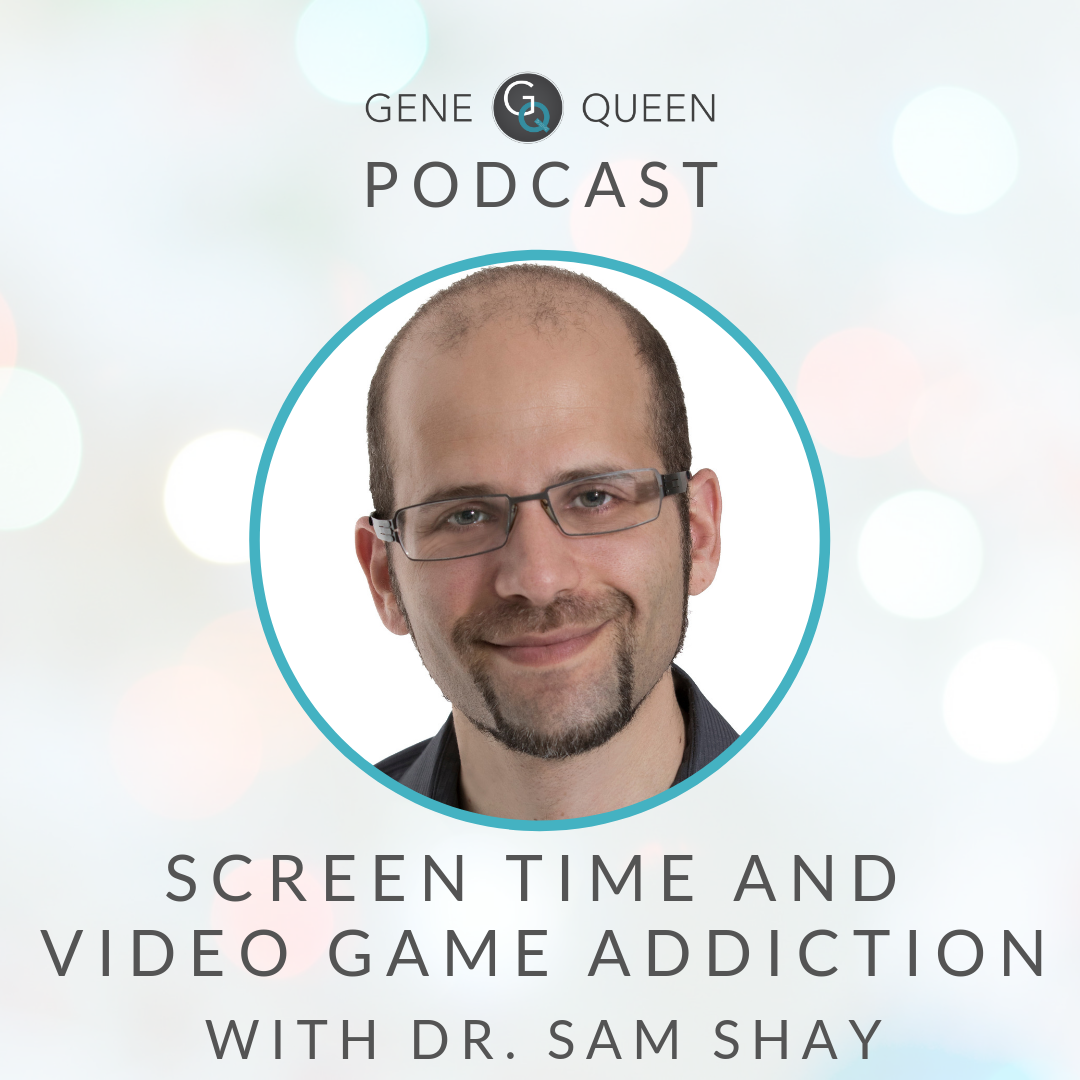 Screen Time and Video Addiction with Dr. Sam Shay