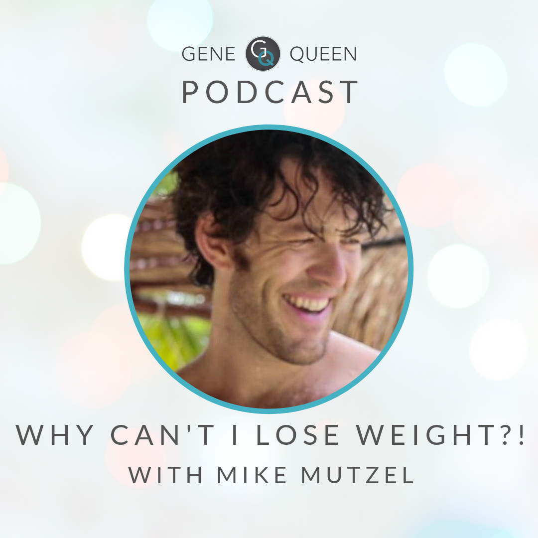 Why Can't I Lose Weight?! With Mike Mutzel