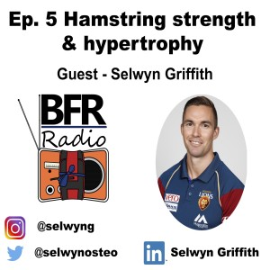 Ep. 5 BFR and Hamstring strength - a potential for injury prevention.  Guest - Selwyn Griffith