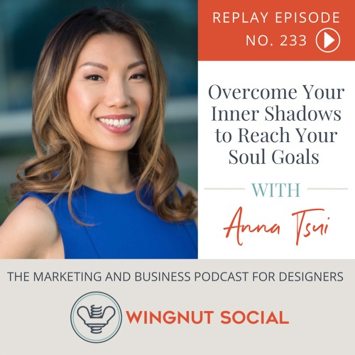 Wingnut REPLAY: Reach Your Soul Goals with Anna Tsui - Episode 233