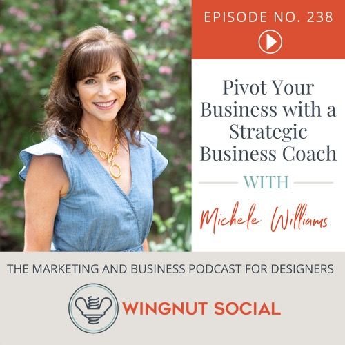 Pivot Your Business with a Strategic Business Coach [Like Michele Williams] - Episode 238