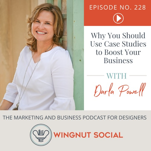 Why You Should Use Case Studies to Boost Your Business - Episode 228