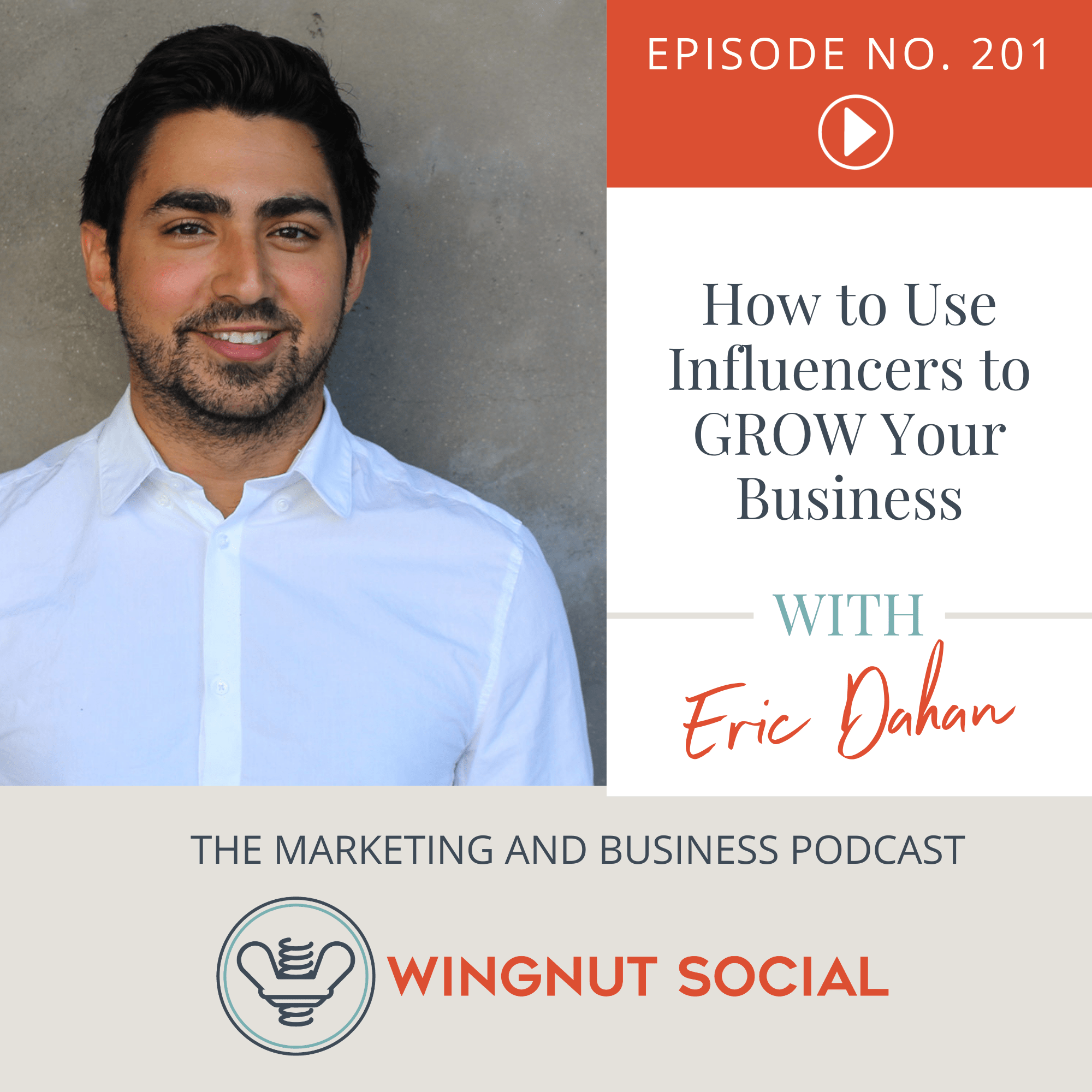 How to Use Influencers to GROW Your Business - Episode 201