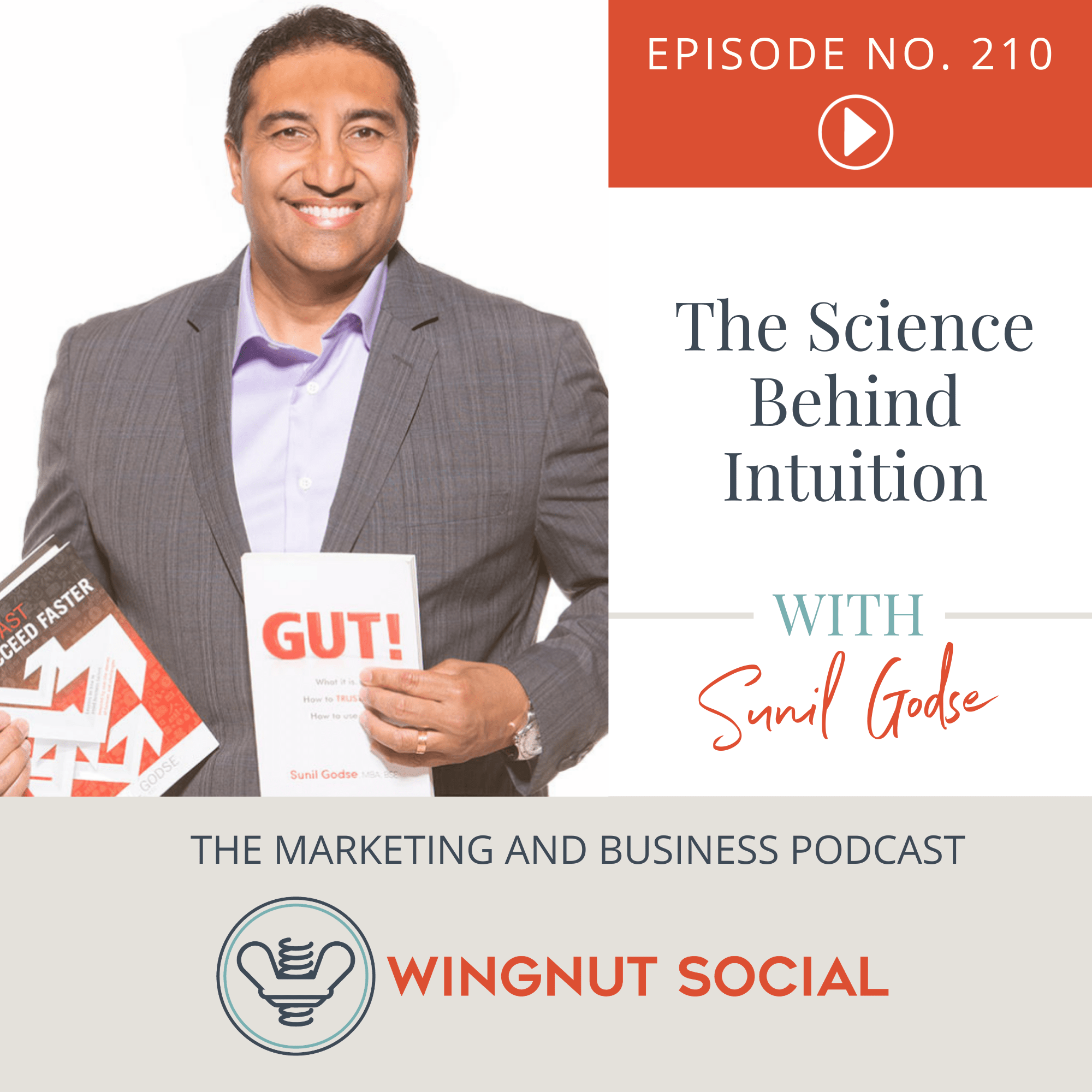 The Science Behind Intuition with Sunil Godse - Episode 210
