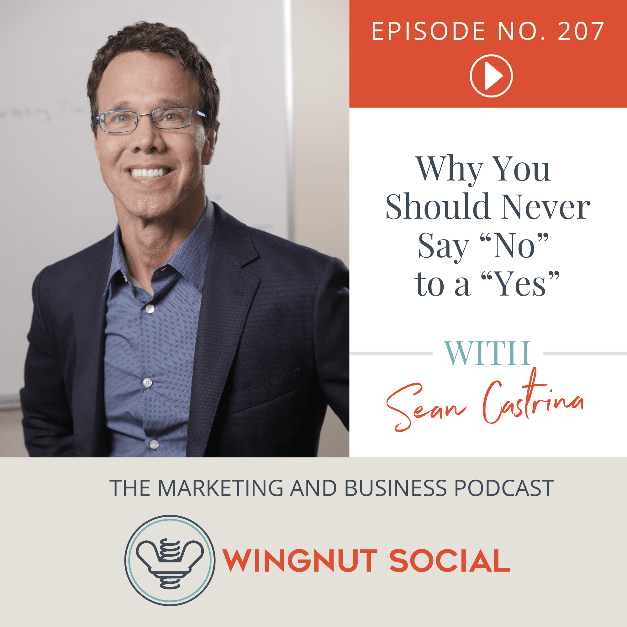"""Sean Castrina Shares Why You Should Never Say """"No"""" to a """"Yes"""" - Episode 207"""
