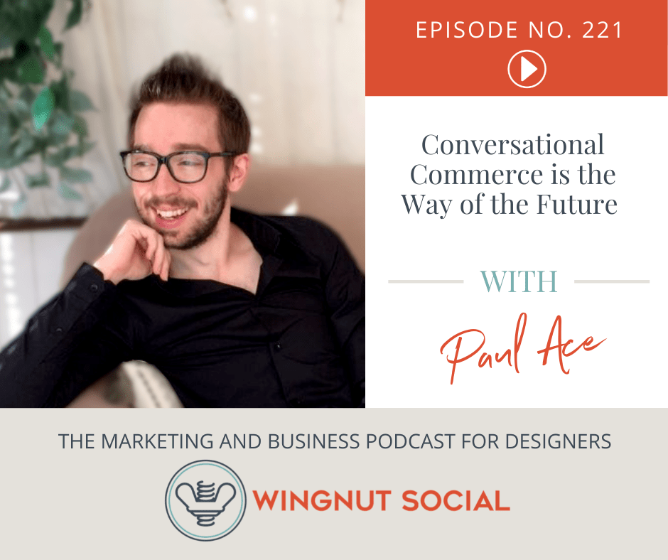 Conversational Commerce is the Way of the Future [According to Paul Ace] - Episode 221