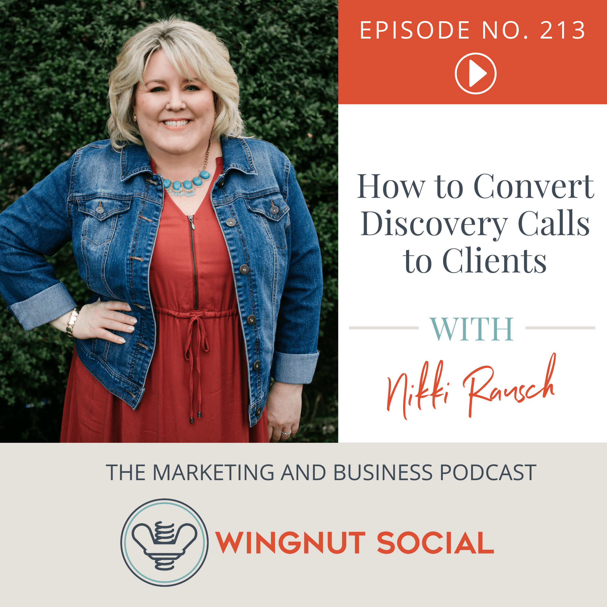 How to Convert Discovery Calls to Clients with Nikki Rausch - Episode 212