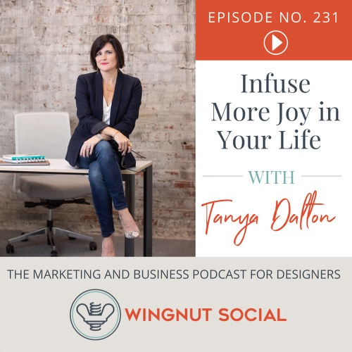 Infuse More Joy in Your Life with Tanya Dalton - Episode 231