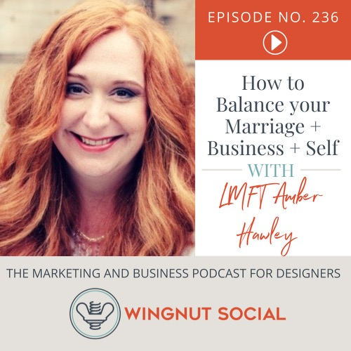 How to Balance your Marriage + Business + Self [with LMFT Amber Hawley] - Episode 236