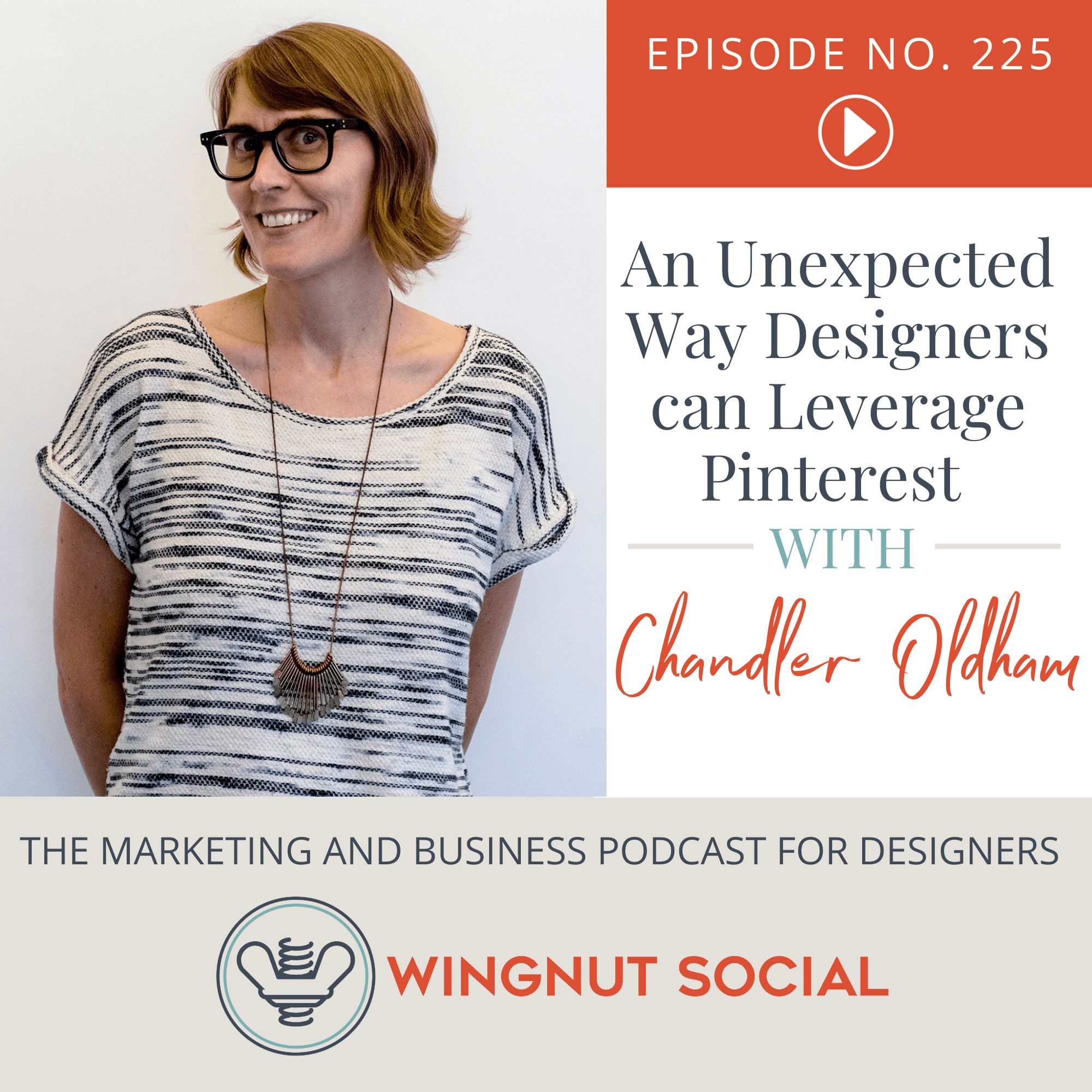 An Unexpected Way Designers can Leverage Pinterest per Chandler Oldham - Episode 225
