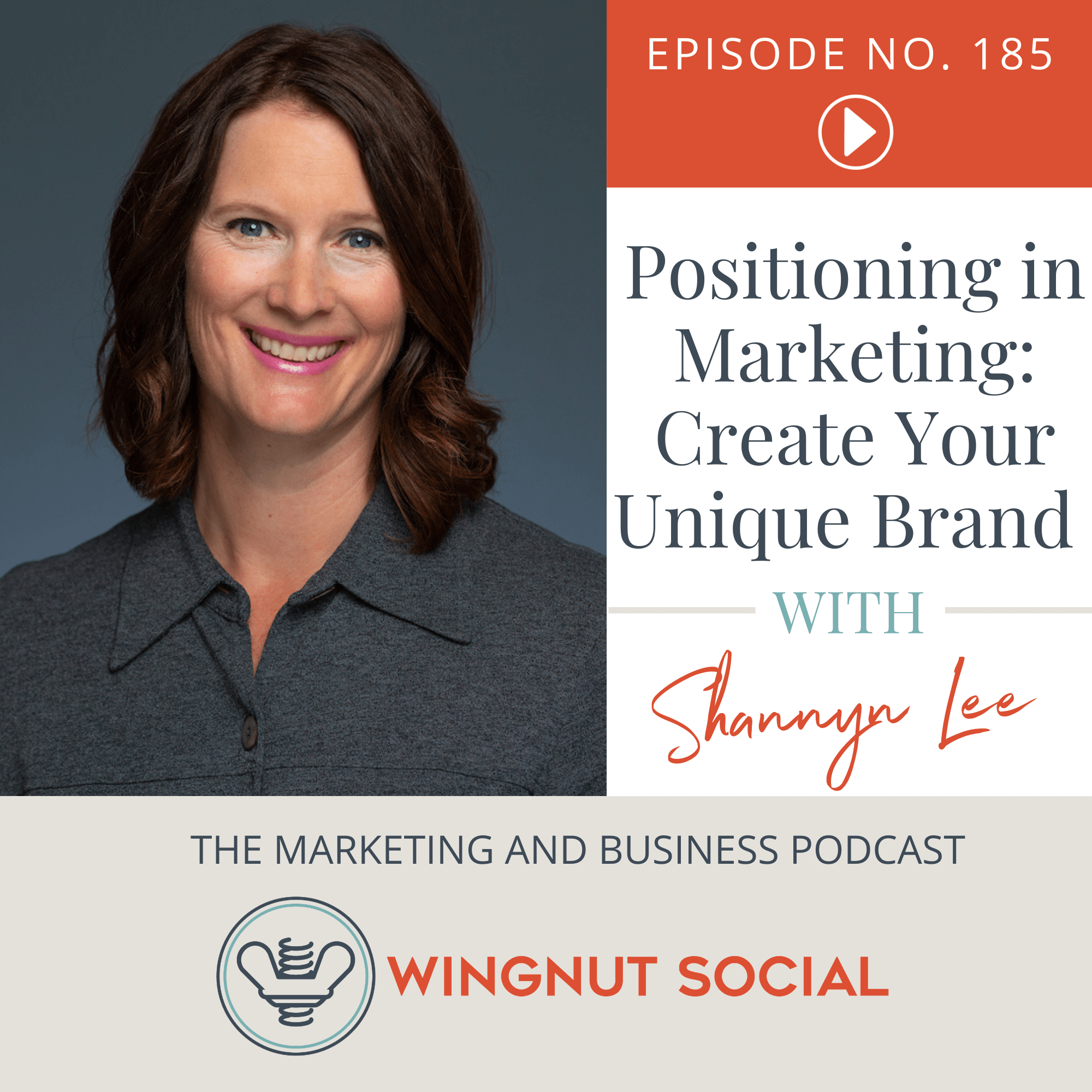 Positioning in Marketing: Create Your Unique Brand with Shannyn Lee - Episode 185