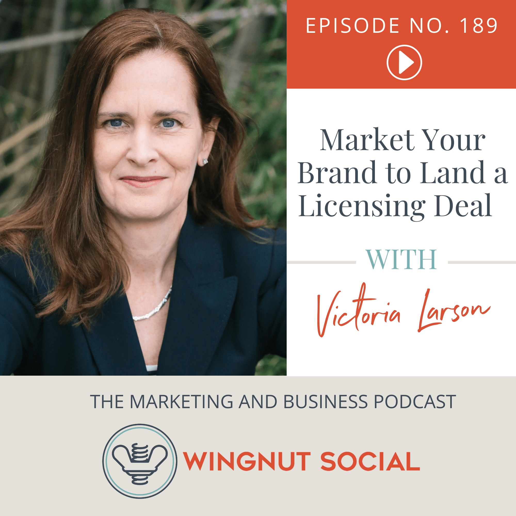 Market Your Brand to Land a Licensing Deal [Victoria Larson's Strategy] - Episode 189