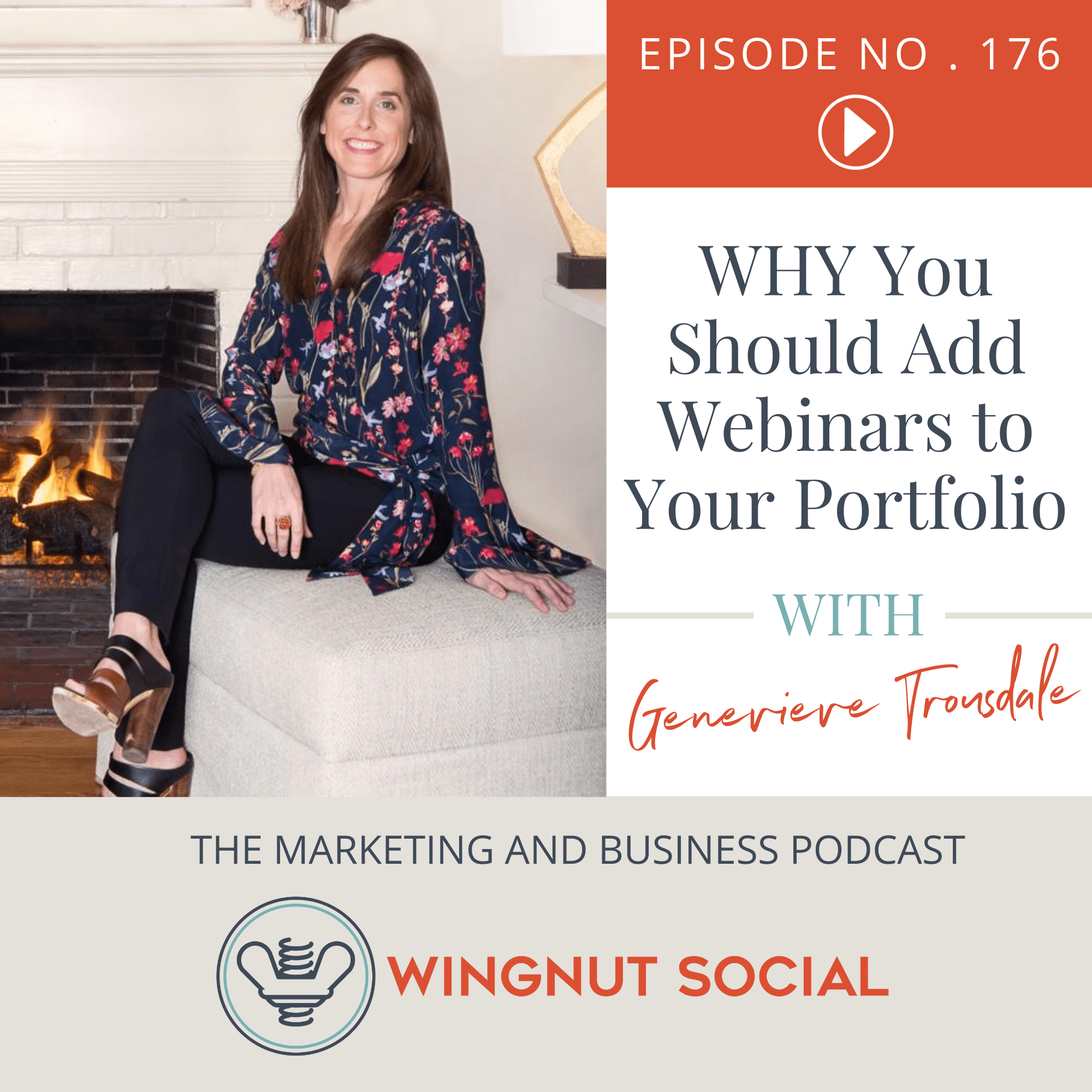 Genevieve Trousdale Shares WHY You Should Add Webinars to Your Portfolio - Episode 176