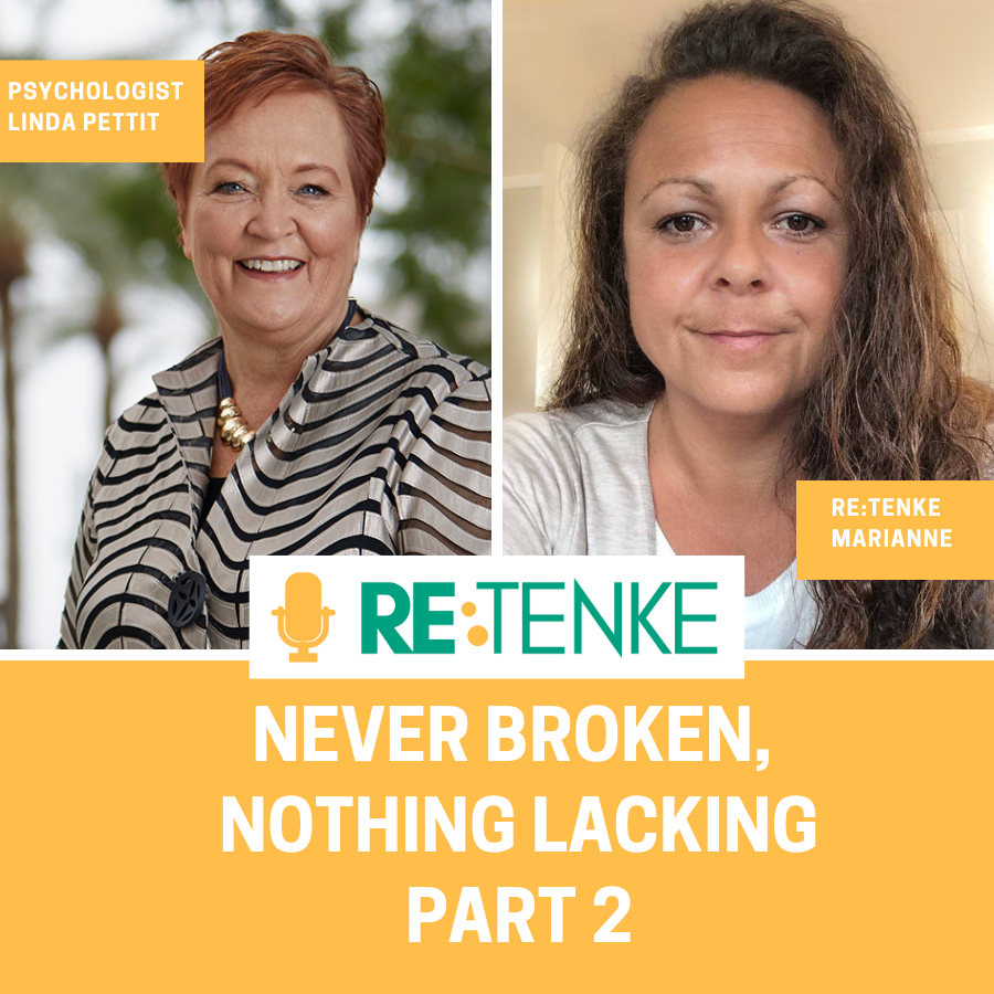 Never broken, Nothing lacking PART 2 - Interview with psychologist Linda Pettit