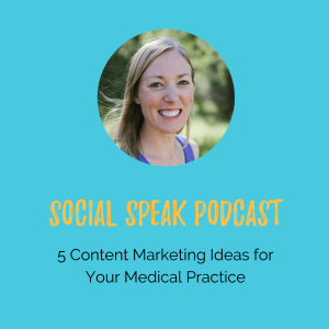 5 Content Marketing Ideas for Your Medical Practice