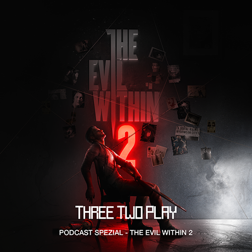 ThreeTwoPlay X Höhlenurlauber Podcast - The Evil Within 2