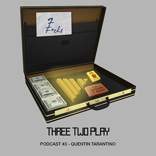 ThreeTwoPlay Podcast #3 - Quentin Tarantino
