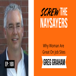 Ep 169 Why Women Are Great On Job Sites | Greg Graham
