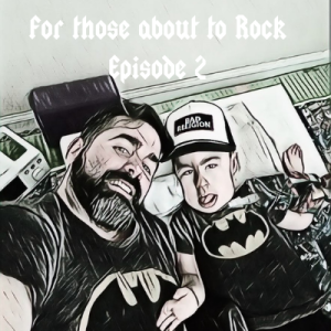 For those about the Rock - Episode 2