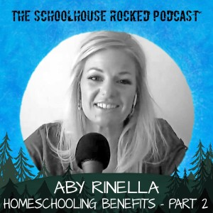 The Benefits of Homeschooling, Part 2 -  Aby Rinella