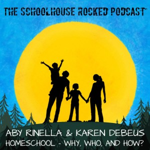 Part 2 - The Who, Why, and How of Homeschooling, with Aby Rinella, Karen DeBeus, and Yvette Hampton