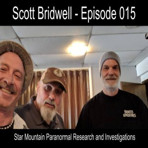 Episode 015 - Star Mountain Paranormal Research and Investigation and Haunted Adventures