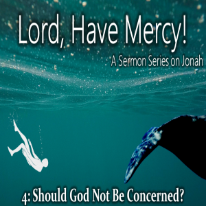 Should God Not Be Concerned? - Lord, Have Mercy 4