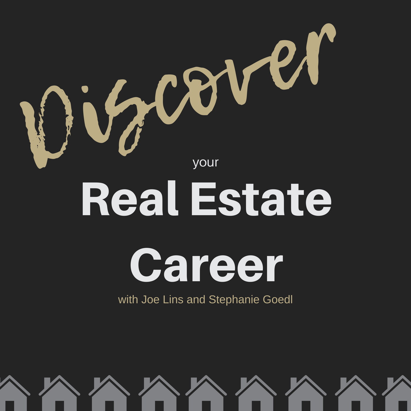 Ep. 1  |  Welcome to Discover Your Real Estate Career