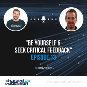 EPISODE 13 - Be Yourself & Seek Critical Feedback - Andy Vasily