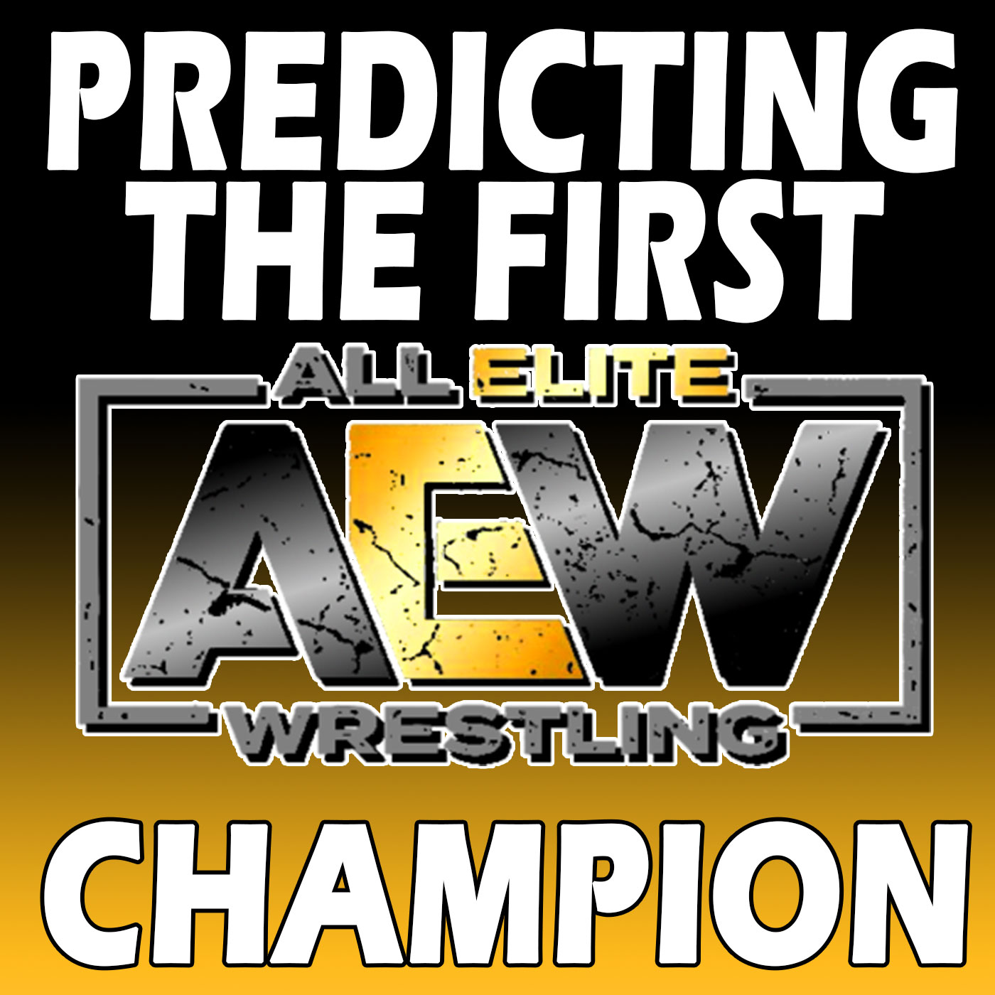 Podcast:Who Should Be The First AEW Champion | Cody Rhodes