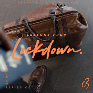 Lessons from Lockdown | All in this Together Pt 3