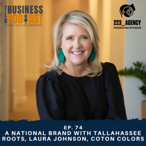 Ep. 74 - A National Brand with Tallahassee Roots, Laura Johnson, Coton Colors