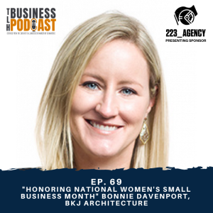 Ep. 69 - Honoring National Women's Small Business Month,  Bonnie Davenport, BKJ Architecture