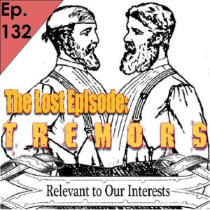 132: The Lost Episode: Tremors