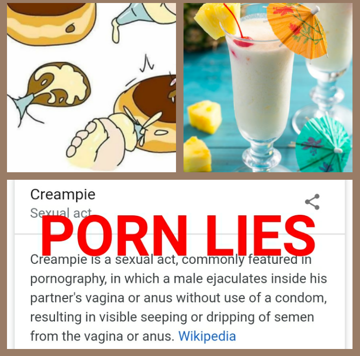 Creampie scenes in pornography are generally not real - it's just Pina Colada mix