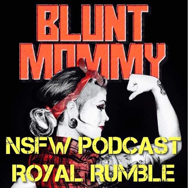 NSFW Podcast Royal Rumble