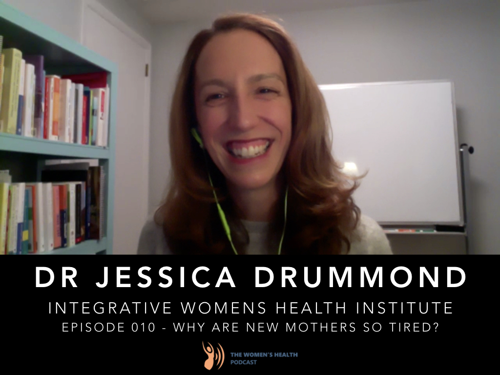010 - Jessica Drummond - Why Do New Mothers Feel So Tired