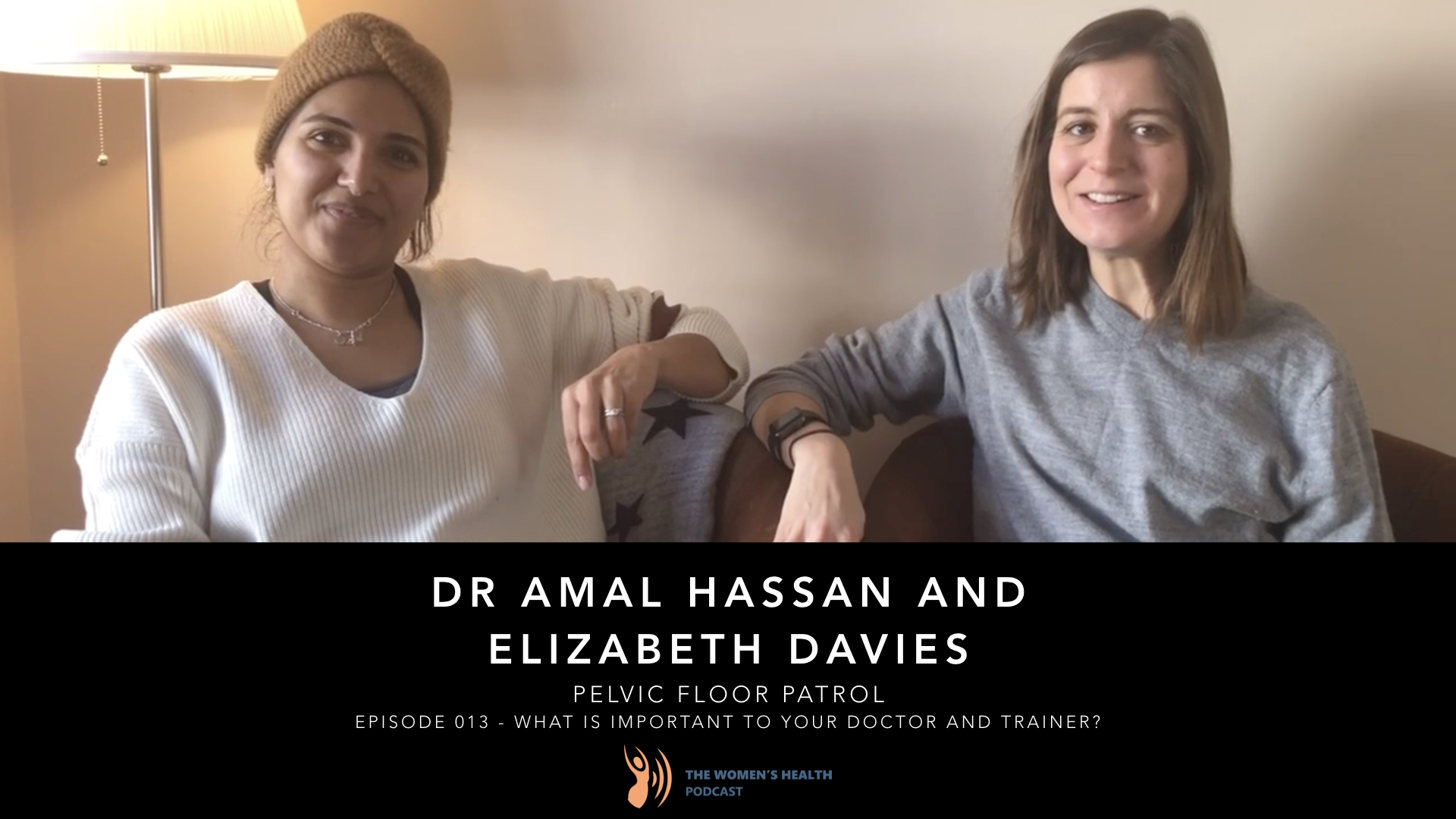 013 – What is important to your doctor and trainer? With Dr Amal Hassan and Elizabeth Davies