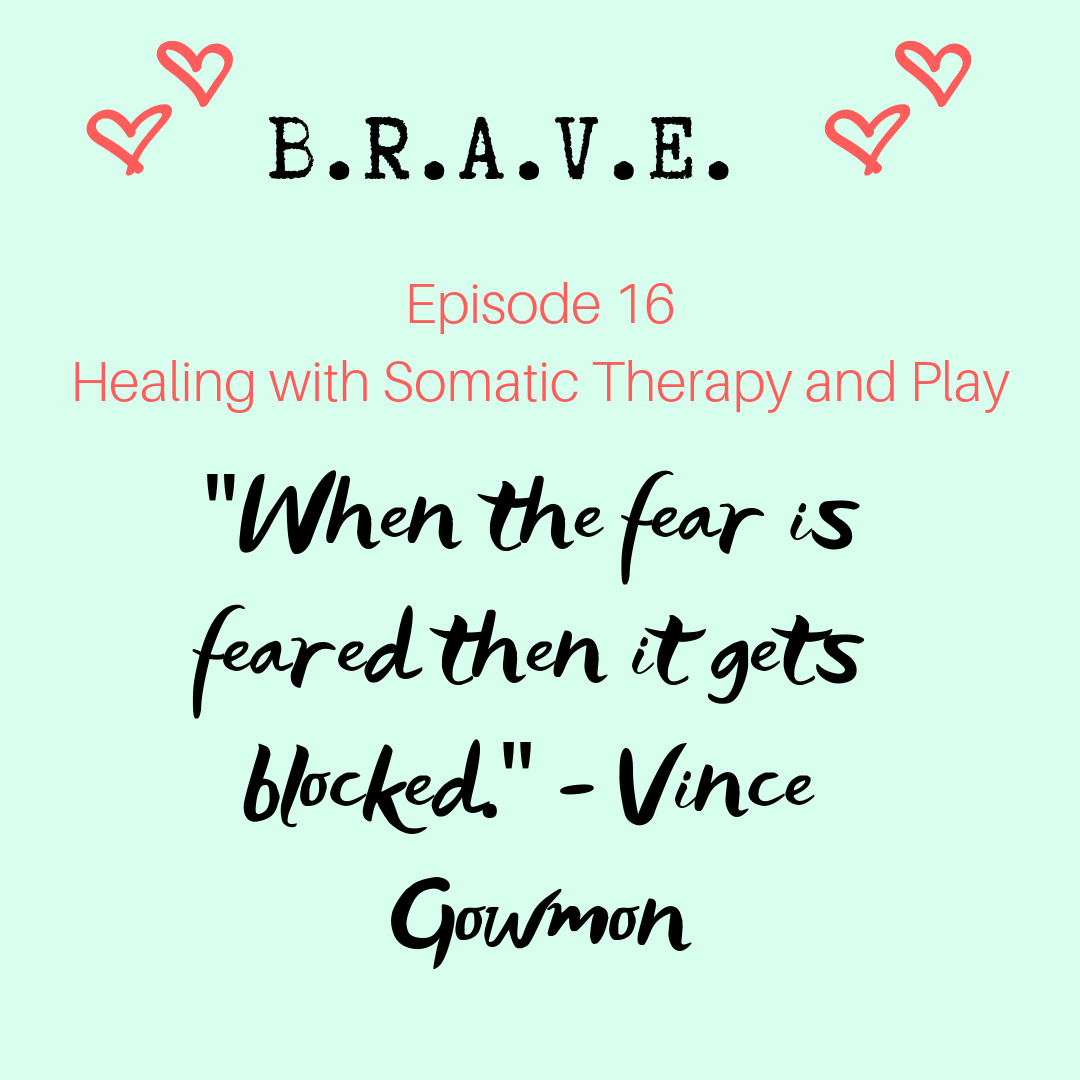 EP 16 Healing with Somatic Therapy and Play with Vince Gowmon