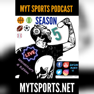 MyT Sports Podcast S5 E10 X154 -NBA Week 1, Monster Performances, NFL Weeks 8 & 9 and more...