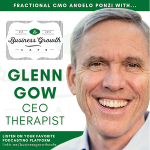 Push yourself and business to the next level with Glenn Gow, CEO Therapist