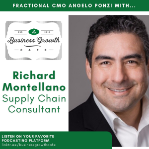 The current state of Supply Chain and it's impact on your business with Richard Montellano