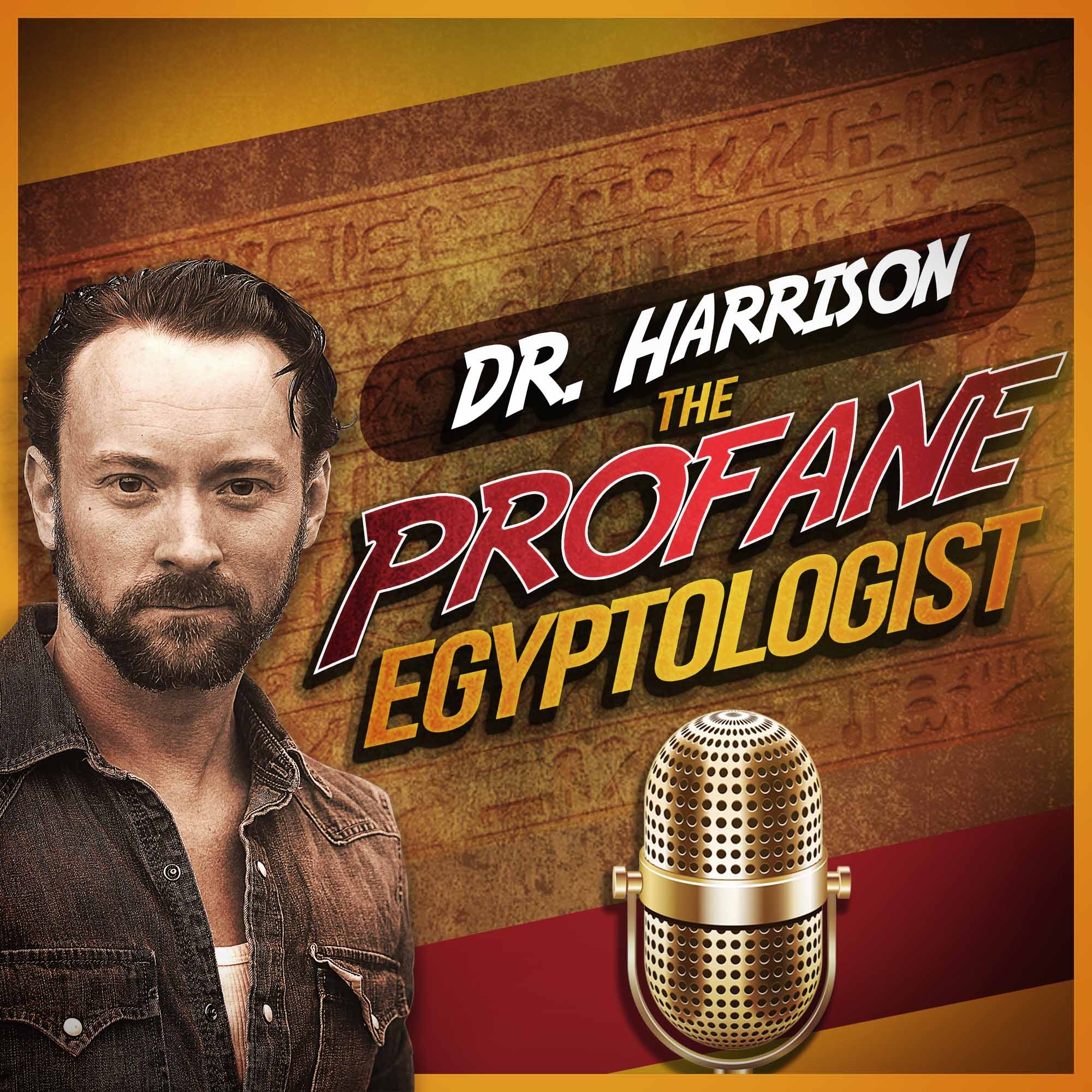 The Profane Egyptologist E4. Dr Harrison and the Temple of Ra - Part 1