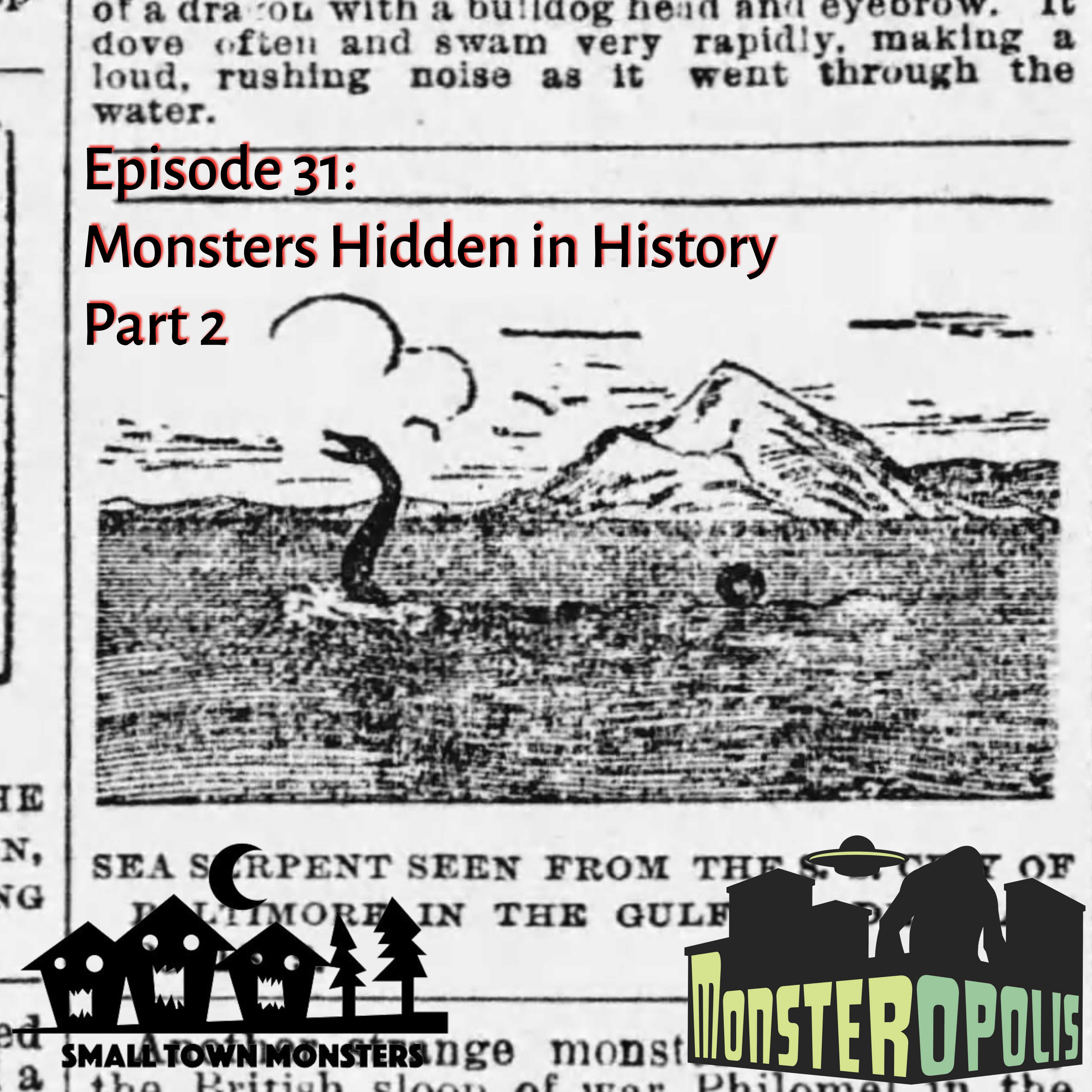 Episode 31: Monsters Hiding in History Part 2