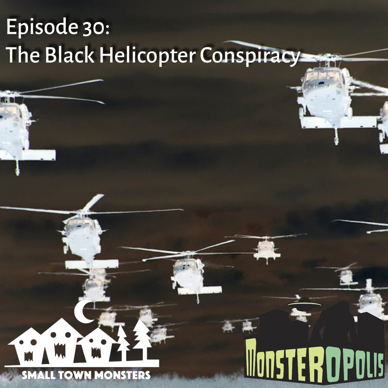 Episode 30: The Black Helicopter Conspiracy