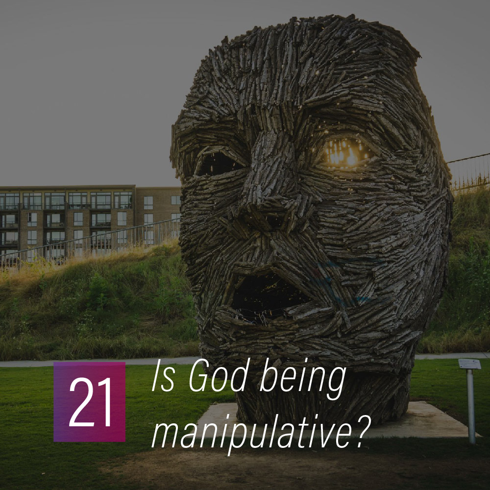 021 - Is God being manipulative?