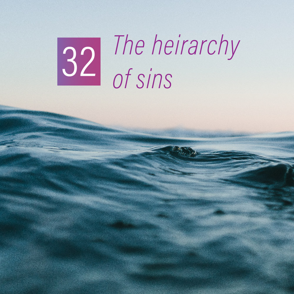 032 - The hierarchy of sins